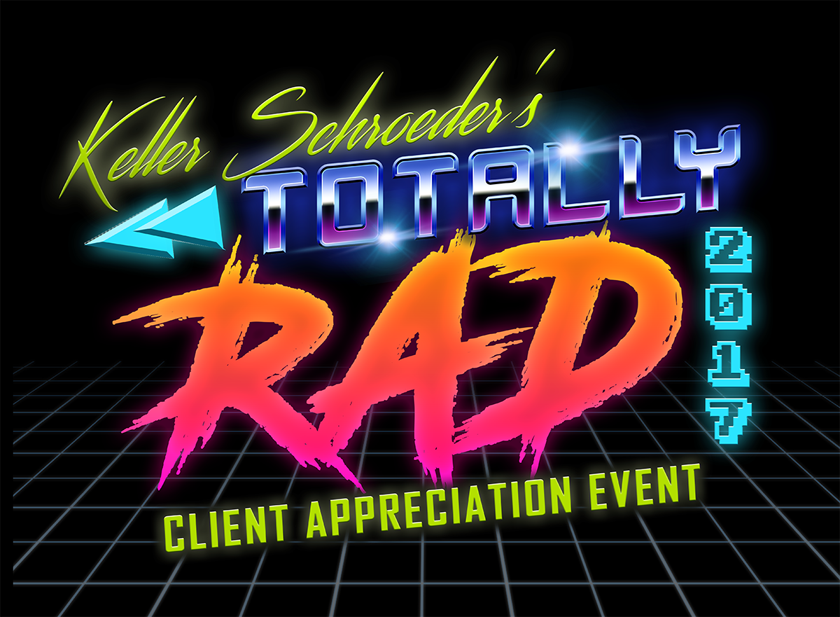 Keller Schroeder Totally Rad 2017 Client Appreciation Event