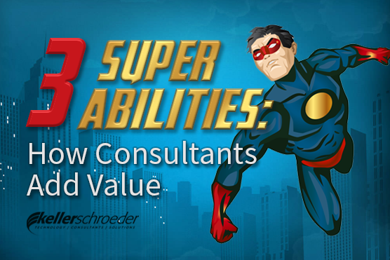 3-super-abilities-how-consultants-add-value-keller-schroeder - 2